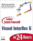 Teach Yourself Visual InterDev 6 in 24 Hours with Disk (Sams Teach Yourself...in 24 Hours) by Archer, Tom (2000) Paperback