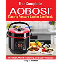 The Aobosi Multi-Functional Electric Pressure Cooker™: The Best, Mouth watering, and Easy Recipes