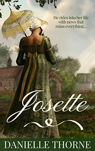 - Josette: A Regency Romance (Clean & Wholesome)