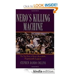 Nero's Killing Machine: The True Story of Rome's Remarkable 14th Legion (Roman Legions) Stephen Dando-Collins