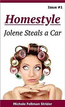 Homestyle: Jolene Steals a Car by [Feltman Strider, Michele]