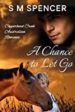 A Chance to Let Go (Copperhead Creek – Australian Romance Book 3)