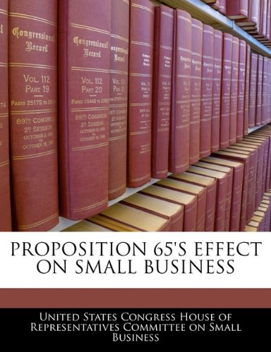 PROPOSITION 65'S EFFECT ON SMALL BUSINESS