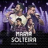 Maria Solteira (Ao Vivo)