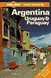 Argentina, Uruguay and Paraguay, Wayne Bernhardson and Maria Massolo, 0864421400