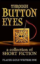 Through Button Eyes: A Collection of Short Fiction