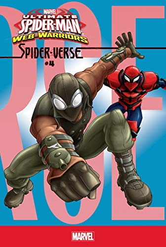 Spider-verse 4 (Ultimate Spider-man Web-warriors) (Ultimate Spider Man Web Warriors Spider Verse)