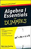 Algebra I Essentials for Dummies, Mary Jane Sterling, 0470618345