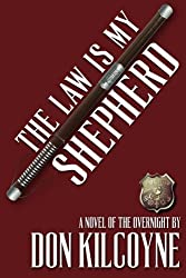 The Law is My Shepherd: A Novel of The Overnight (Volume 1)