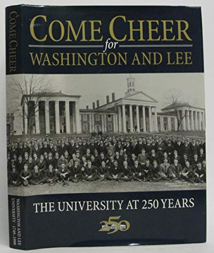 Come Cheer for Washington and Lee: The University At 250 Years ()