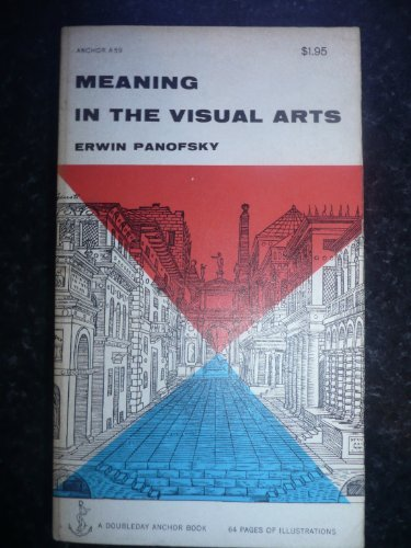 Meaning in the visual arts: papers in and on art history (Doubleday anchor books, A59)
