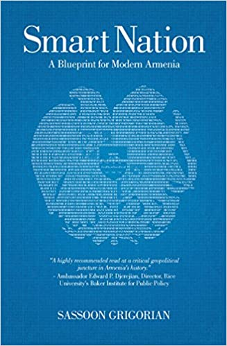 Smart nation a blueprint for modern armenia sassoon grigorian smart nation a blueprint for modern armenia sassoon grigorian shant safarian 9781909382343 amazon books malvernweather Choice Image