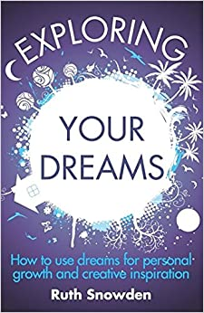 Exploring Your Dreams: How to use dreams for personal growth and creative inspiration