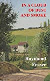 In a Cloud of Dust and Smoke, Raymond Fraser, 1491041501