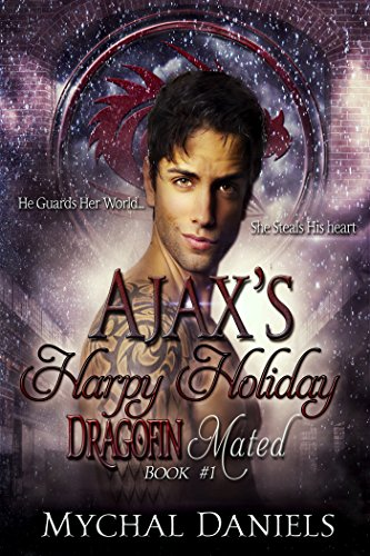 (Ajax's Harpy Holiday: Dragofin Mated: Book 1 (Dragonfin Clan Mated))