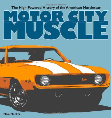 Download Motor City Muscle: The High-Powered History of the American Musclecar pdf