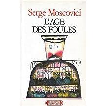 L'âge des foules : un traité historique de psychologie des masses