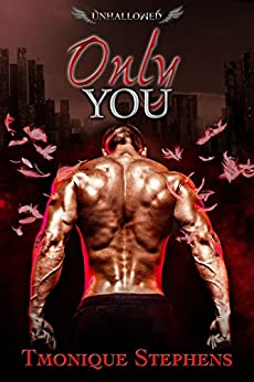 Only You (UnHallowed Series Book 3) by [Stephens, Tmonique]