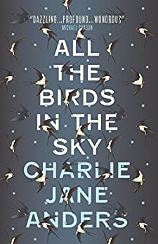 All the Birds in the Sky de [Anders, Charlie Jane]
