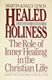 Healed for Holiness, Martin Lynch and Sally Lynch, 0892832754