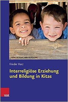 Interreligiose Erziehung Und Bildung in Kitas (Fruhe Bildung Und Erziehung)