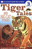 Tiger Tales (DK Readers, Level 3: Reading Alone)