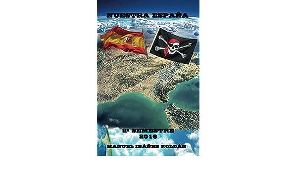 Amazon.com: Nuestra España: 2º Semestre (Spanish Edition) eBook: Manuel Ibáñez Roldán, David Manuel Ibáñez Dolader: Kindle Store
