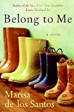 Belong to Me, Marisa de los Santos, 0061686182