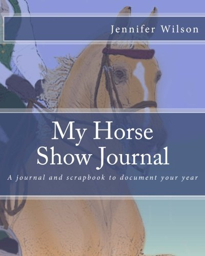 My Horse Show Journal- Saddleseat: A journal and scrapbook to document your year
