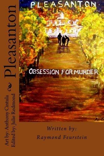 Pleasanton: Obsession for Murder (Volume 1) by Raymond A. Feurstein - Stores Pleasanton