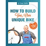 How to Build Your Own Unique Bike