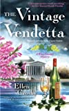 The Vintage Vendetta, Ellen Crosby, 1476738882