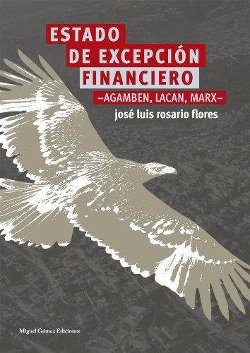 Estado de excepción financiero: —Agambem, Lacan, Marx— (Spanish Edition)