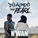 Diamonds and Pearl Audiobook by  K'wan Narrated by Cary Hite