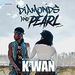 Diamonds and Pearl |  K'wan
