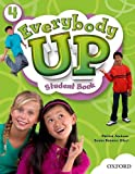 Everybody Up 4 Student Book: Language Level: Beginning to High Intermediate.  Interest Level: Grades K-6.  Approx. Reading Level: K-4