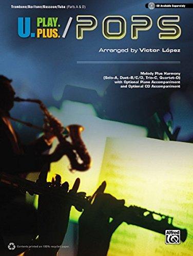U.Play.Plus Pops -- A Plus B, C, or D (Solo-Duet-Trio-Quartet) with Optional Accompaniment and Optional CD accompaniment: ()