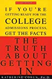 The Truth About Getting In: A Top College Advisor Tells You Everything You Need to Know by Cohen, Katherine (April 23, 2003) Paperback