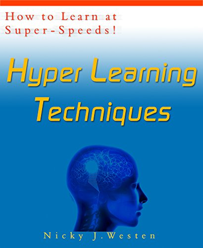 Hyper Learning Techniques: How To Learn at Super Speeds! (how to learn fast, learning how to learn, memorizing techniques, how to study effectively, learning faster, how to learn faster,)