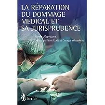 La réparation du dommage médical et sa jurisprudence (French Edition)