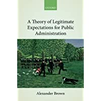 A Theory of Legitimate Expectations for Public Administration