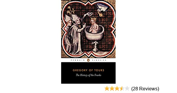 Amazon the history of the franks classics ebook gregory of amazon the history of the franks classics ebook gregory of tours lewis thorpe kindle store fandeluxe Gallery