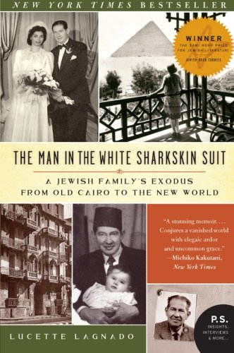 The Man in the White Sharkskin Suit: A Jewish Family's Exodus from Old Cairo to the New World (P.S.) (Best Mens Suits In The World)