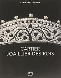 Cartier, joaillier des rois : L'album de l'exposition
