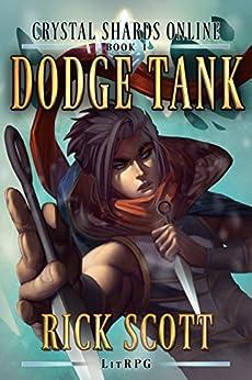 Dodge Tank: A LitRPG Novel (Crystal Shards Online Book 1) by [Scott, Rick]