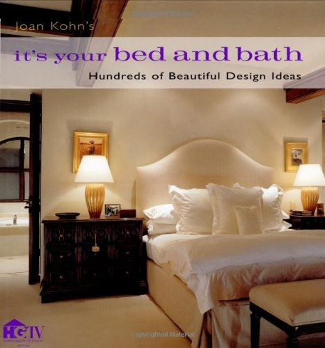 It's Your Bed And Bath: Hundreds of Beautiful Design Ideas by Joan Kohn (2005-02-03)