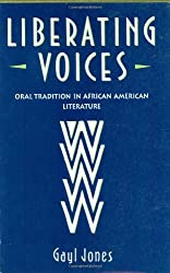 Liberating Voices: Oral Tradition in African American Literature