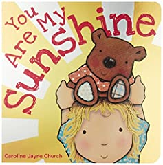 Illustrated by the best-selling artist, Caroline Jayne Church, finally this classic song is becoming a children's board book!You are my sunshine, my only sunshine.You make me happy when skies are gray.Lovingly illustrated by Caroline J...