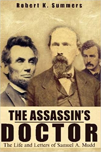 The Assassin s Doctor The Life and Letters of Dr Samuel A Mudd