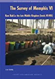 The Survey of Memphis VI : Kom Rabi'A. the Late Middle Kingdom Settlement (Levels VI-VIII), Giddy, L., 0856981982